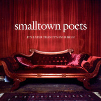 Smalltown Poets - It's Later Than It's Ever Been