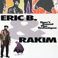 Eric B. & Rakim - Don't Sweat The Technique