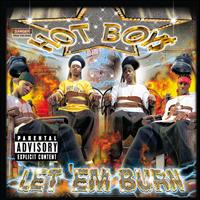 Hot Boys - Let Em' Burn (Explicit Version)