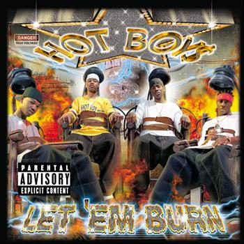Hot Boys - Let Em' Burn