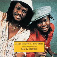 Sly & Robbie - Make 'Em Move/Taxi Style - An Introduction to