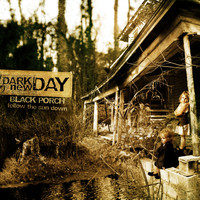 Dark new Day - Follow The Sun Down