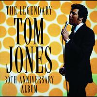 Tom Jones - The Legendary Tom Jones - 30th Anniversary Album