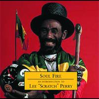 "Lee ""Scratch"" Perry - Soul Fire - An Introduction To"