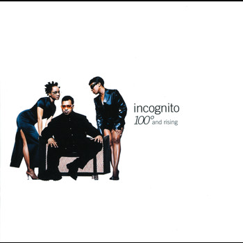 Incognito - 100º And Rising