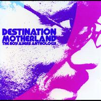 Roy Ayers - Destination Motherland: The Roy Ayers Anthology