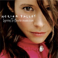 Nerina Pallot - Learning To Breathe [Radio Edit]
