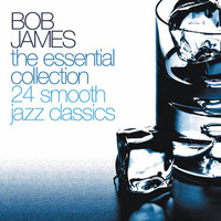 Bob James - The Essential Collection