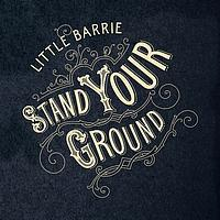 Little Barrie - Stand Your Ground