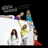 Girls Aloud - I Think We're Alone Now (Alternative Mix)