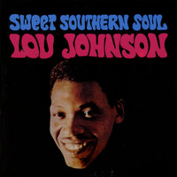 Lou Johnson - Sweet Southern Soul