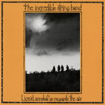 The Incredible String Band - Liquid Acrobat As Regards The Air