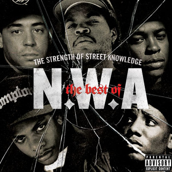 N.W.A. - The Best Of N.W.A: The Strength Of Street Knowledge (Explicit)