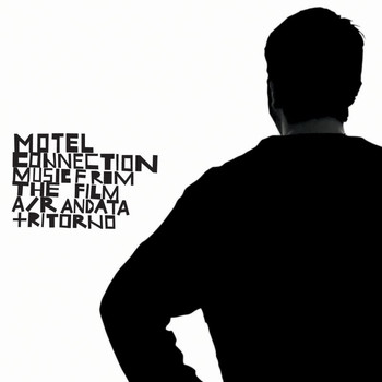 Motel Connection - A/R Andata E Ritorno (Colonna Sonora Originale)