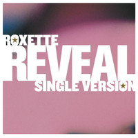 Roxette - Reveal [Single Version]