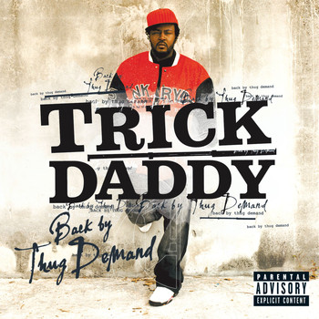 Trick Daddy - Back By Thug Demand (Explicit Content   U.S. Version)