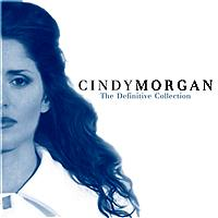 Cindy Morgan - The Definitive Collection