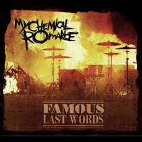 My Chemical Romance - Famous Last Words (Explicit)