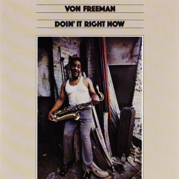 Von Freeman - Doin' It Right Now