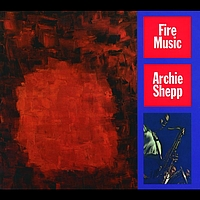 Archie Shepp - Fire Music (International)