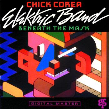 Chick Corea Elektric Band - Beneath The Mask