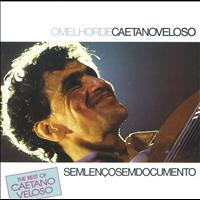 Caetano Veloso - The Best Of Caetano Velose - Sem Lenco Sem Documento