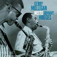 Gerry Mulligan / Johnny Hodges - Gerry Mulligan Meets Johnny Hodges