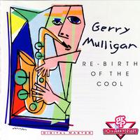 Gerry Mulligan - Re-Birth Of The Cool
