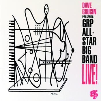 GRP All-Star Big Band - Dave Grusin Presents GRP All-Star Big Band Live!