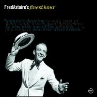 Fred Astaire - Fred Astaire's Finest Hour