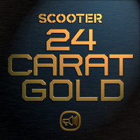 Scooter - 24 Carat Gold (Explicit)
