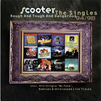 Scooter - Rough and Tough and Dangerous - The Singles 1994 - 1998