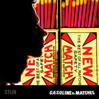Stijn - Gasoline & Matches