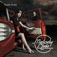 Melody Club - Fever Fever