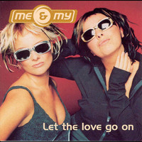 Me & My - Let The Love Go On