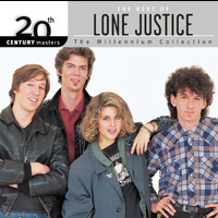 Lone Justice - 20th Century Masters: The Millennium Collection: The Best Of Lone Justice