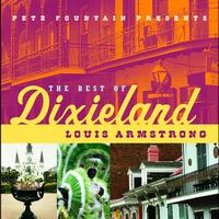 Louis Armstrong - Pete Fountain Presents The Best Of Dixieland: Louis Armstrong