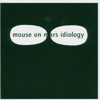 Mouse On Mars - Idiology