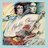 Steve Hackett - Highly Strung (2007 Remaster)