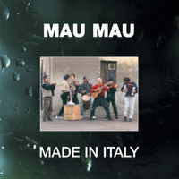 Mau Mau - Made In Italy