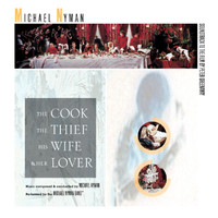 Michael Nyman - The Cook, The Thief, His Wife And Her Lover: Music From The Motion Picture