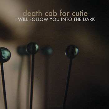Death Cab for Cutie - I Will Follow You into the Dark