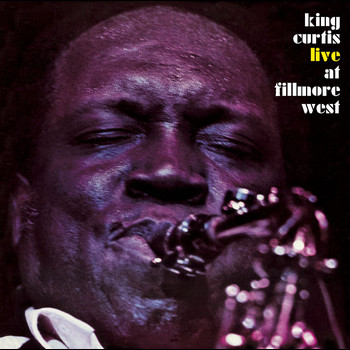 King Curtis - Live at Fillmore West (Deluxe Version)
