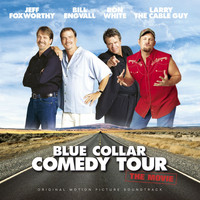 Various Artists - Blue Collar Comedy Tour: The Movie Original Motion Picture Soundtrack