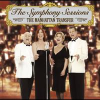 The Manhattan Transfer - The Symphony Sessions [w/interactive booklet]