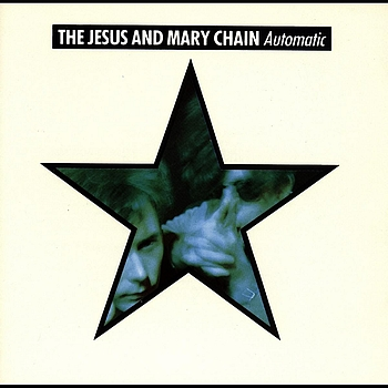 The Jesus And Mary Chain - Automatic (Explicit)