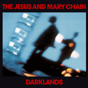 Jesus And Mary Chain - Darklands