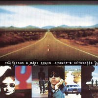 Jesus And Mary Chain - Stoned And Dethroned