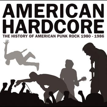 Various Artists - American Hardcore: The History Of American Punk Rock 1980-1986 [w/interactive booklet]
