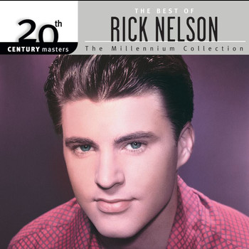 Rick Nelson - 20th Century Masters: The Millennium Collection: Best Of Rick Nelson